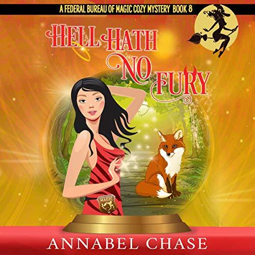 Hell Hath No Fury: A Federal Bureau of Magic Cozy Mystery, Book 7