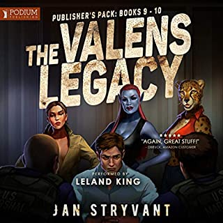 The Valens Legacy, Publisher's Pack 5     Book 9-10              Written by:                                                                                                                                 Jan Stryvant                               Narrated by:                                                                                                                                 Leland King                      Length: 12 hrs and 37 mins     5 ratings     Overall 4.6