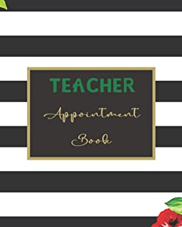Teacher Appointment Book: Cute teacher gift from Parents, Student, friend and many more (Teacher Appointment setting Routi...
