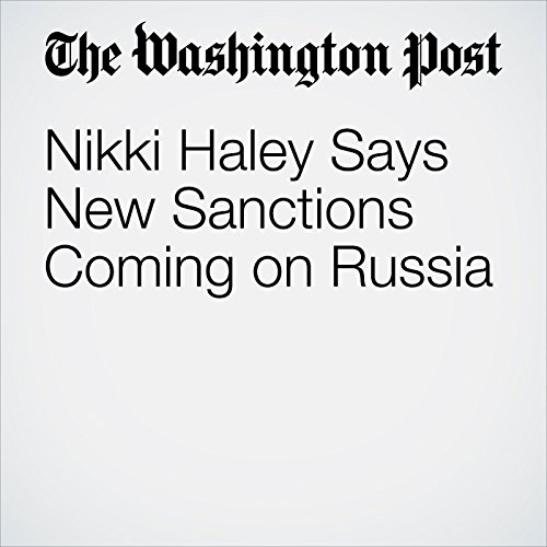 Nikki Haley Says New Sanctions Coming on Russia copertina