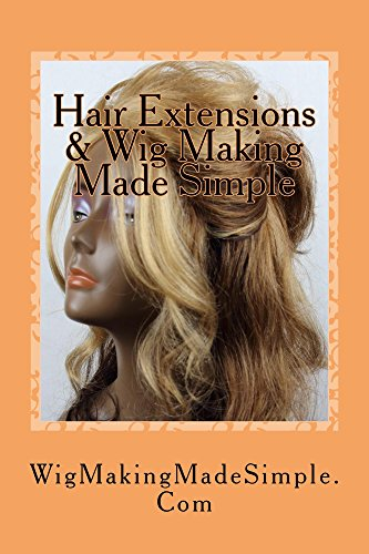 Hair Extensions & Wig Making Made Simple: Beauty Made Simple Collection