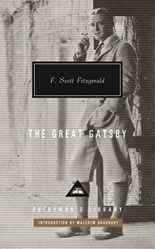 The Great Gatsby: Introduction by Malcolm Bradbury (Everyman's Library Contemporary Classics Series)
