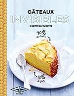 Gâteaux invisibles - 30 recettes tout en légèreté de Mélanie Martin