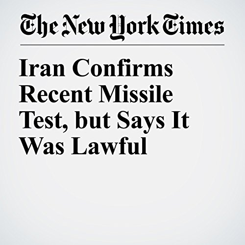 Iran Confirms Recent Missile Test, but Says It Was Lawful copertina