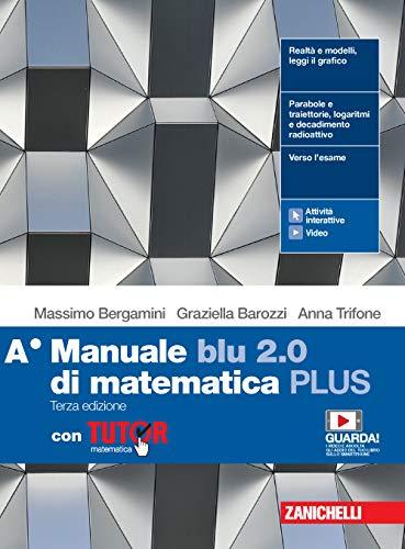 Manuale blu 2.0 di matematica. Ediz. PLUS. Con Tutor. Per le Scuole superiori. Con e-book. Con espansione online (Vol. A)