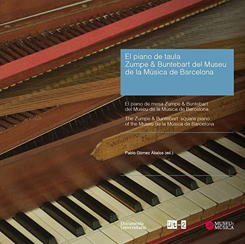 El piano de taula Zumpe & Buntebart del Museu de la Música de Barcelona - The Zumpe & Buntebart square piano of the Museu de la Música de Barcelona - ... del Museu de la Música de Barcelona, Band 2)