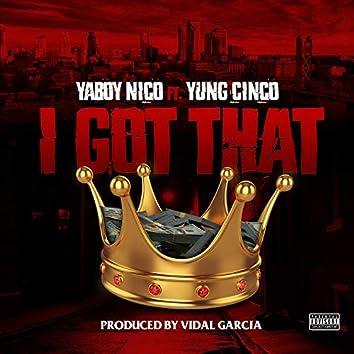 I Got That (feat. Yung Cinco)
