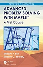 Advanced Problem Solving with Maple: A First Course (Textbooks in Mathematics)