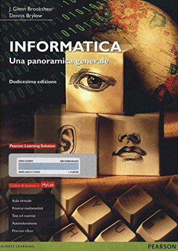 Informatica. Una panoramica generale. Ediz. MyLab. Con espansione online