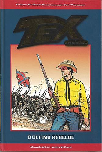 Coleção Tex Gold livro 4 - O Último Rebelde
