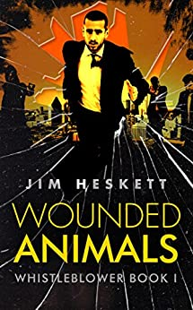 Wounded Animals (Whistleblower Trilogy Book 1) by [Jim Heskett]