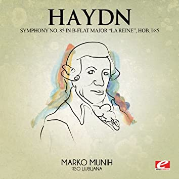 "Haydn: Symphony No. 85 in B-Flat Major ""La Reine"", Hob. I/85 (Digitally Remastered)"