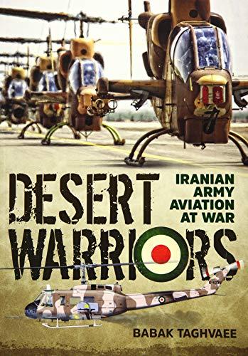 Desert Warriors: Iranian Army Aviation at War