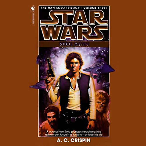 Star Wars: The Han Solo Trilogy: Rebel Dawn audiobook cover art