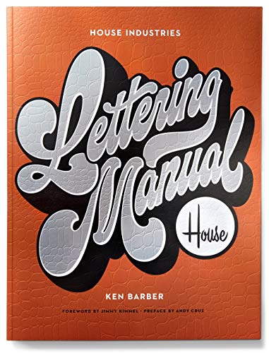 Compare Textbook Prices for House Industries Lettering Manual  ISBN 9781984859594 by Barber, Ken,Cruz, Andy,Kimmel, Jimmy