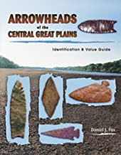 Arrowheads of the Central Great Plains: Identification & Value Guide