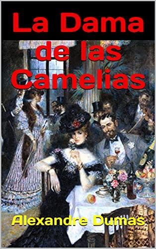 La Dama de las Camelias (Spanish Edition)