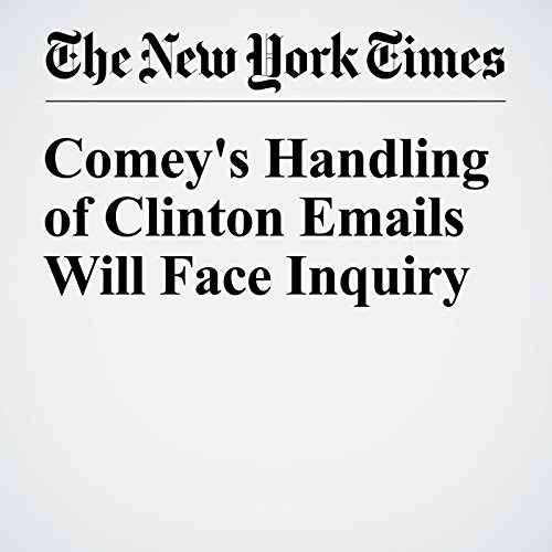 Comey's Handling of Clinton Emails Will Face Inquiry audiobook cover art