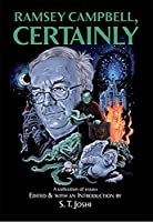 Ramsey Campbell, Certainly