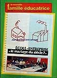 NOUVELLE FAMILLE EDUCATRICE (LA) [No 4] du 01/04/1985 - ecole-entreprise , le mariage du siecle - les jumelages, st-joseph d'ustaritz et le carrefour d'anglet
