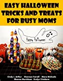 Image: Easy Halloween Tricks and Treats for Busy Moms, by Mara Michaels (Author), Shannon Farrell (Author), Evelyn Trimborn (Author), Shanna Murchison (Author), Cindy L Arthur (Author). Publisher: Eternal Spiral Books, 7th edition (August 18, 2015)