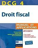 DCG 4 - Droit fiscal 2013/2014 - 7e édition - Manuel et Applications - Manuel et Applications