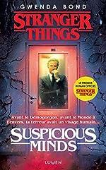 Stranger Things - Suspicious Minds -version française- de Gwenda Bond