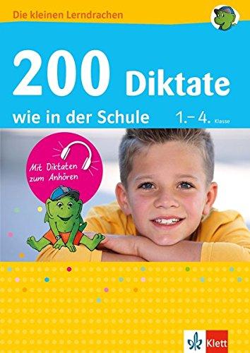 Klett 200 Diktate wie in der Schule: Deutsch 1.-4. Klasse (Die kleinen Lerndrachen)