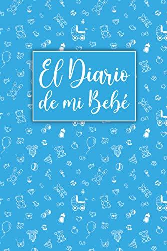 El Diario De Mi Bebé: Registre los Pañales, las Actividades, el Sueño,...