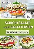 Schichtsalate und Salattorten: 30 kreative Partysalate - bunt und lecker