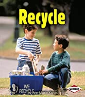 Recycle (First Step Nonfiction: Conservation)