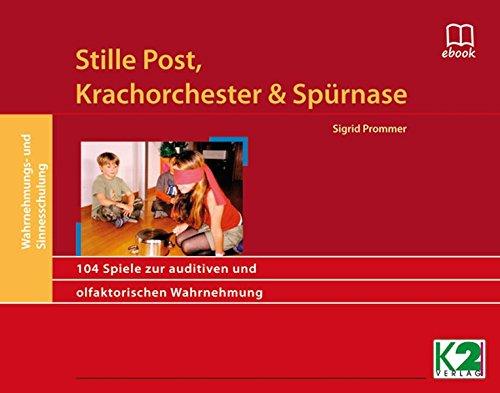Stille Post, Krachorchester & Spürnase: 104 Spiele zur auditiven und olfaktorischen Wahrnehmung