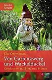 Von Gartenzwerg und Wackeldackel: Geschichten mit Herz und Humor (Hänssler Großdruck)