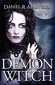Demon Witch (The Ternion Order Book 2) by [Daniel R. Marvello]