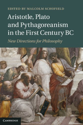 Aristotle, Plato and Pythagoreanism in the First Century BC: New Directions for Philosophy