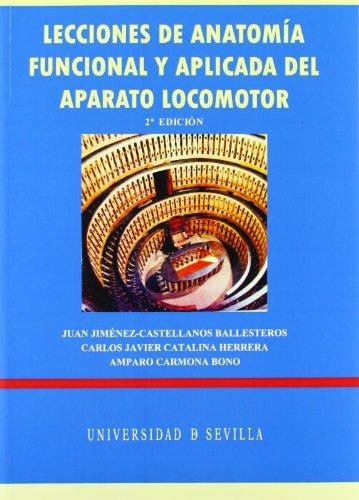 Lecciones de anatomía funcional y aplicada del aparato locomotor: 75 (Manuales Universitarios)