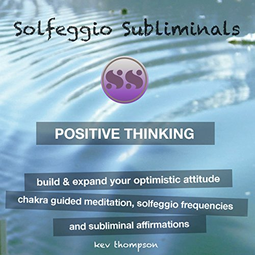 Positive Thinking - Build & Expand Your Optimistic Attitude audiobook cover art