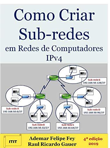 Como Criar Sub-redes em Redes de Computadores IPv4 (Portuguese Edition)