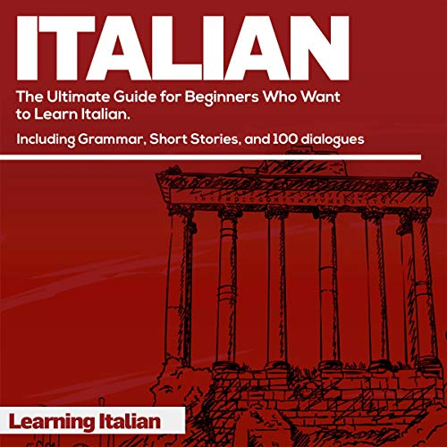 Couverture de Italian: The Ultimate Guide for Beginners Who Want to Learn Italian