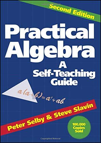 Practical Algebra Self Teaching Guide Second