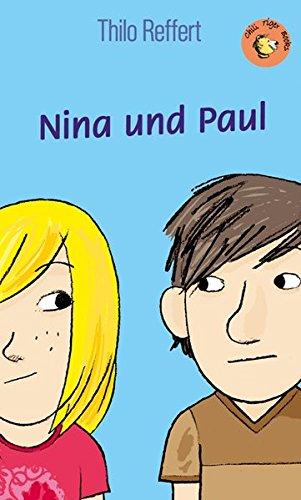 Nina und Paul: Roman für Kinder (Chili Tiger Books / Tolle Texte und starke Illustrationen für neugierige Leserinnen und Leser zwischen 8 und 12 Jahren!)