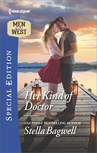 Her Kind of Doctor (Men of the West Book 2547) (Stella Bagwell Men Of The West Series)