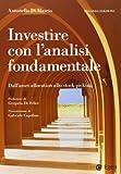Investire con l'analisi fondamentale. Dall'asset allocation allo stock picking