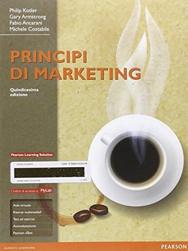 Principi di marketing. Ediz. mylab. Con aggiornamento online. Con e-book