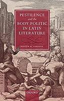Pestilence and the Body Politic in Latin Literature