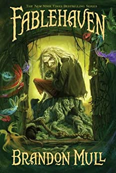 Fablehaven by [Brandon Mull]