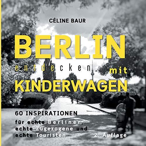 Berlin entdecken mit Kinderwagen: 60 Inspirationen