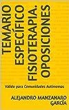 TEMARIO ESPECÍFICO FISIOTERAPIA. OPOSICIONES: Válido para Comunidades Autónomas