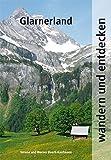 Wandern und Entdecken - Glarnerland - Werner Beerli-Kaufmann
