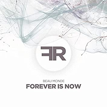 Forever Is Now
